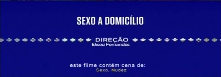 Sexo a Domicílio - Uma Pornochanchada com Uma Única Piada (1/6)
